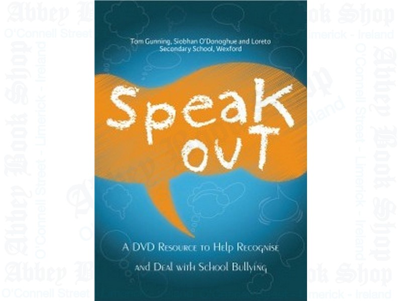 Speak Out: A DVD Resource to Help Recognise and Deal with School Bullying